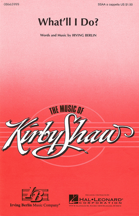 What'll I Do? : SSAA : Kirby Shaw : Irving Berlin : Sheet Music : 08665999 : 073999659993