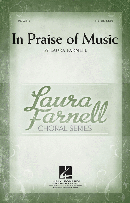 In Praise of Music : TTB : Laura Farnell : Laura Farnell : Sheet Music : 08703412 : 884088604097