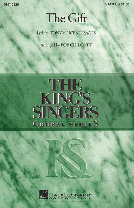 The Gift : SATB divisi : Bob Chilcott : King's Singers : Sheet Music : 08740326 : 073999403268