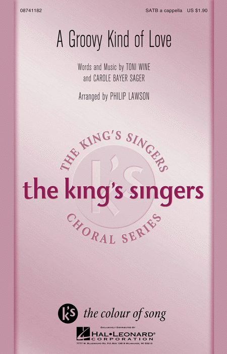 A Groovy Kind of Love : SATB divisi : Philip Lawson : Toni Wine : King's Singers : Songbook : 08741182 : 073999680829