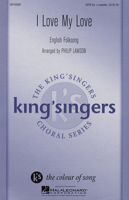 I Love My Love : SATB divisi : Philip Lawson : King's Singers : Sheet Music : 08742000 : 073999473919