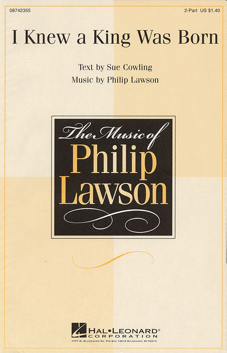 I Knew a King Was Born : 2-Part : Philip Lawson : Philip Lawson : Sheet Music : 08742355 : 073999423556