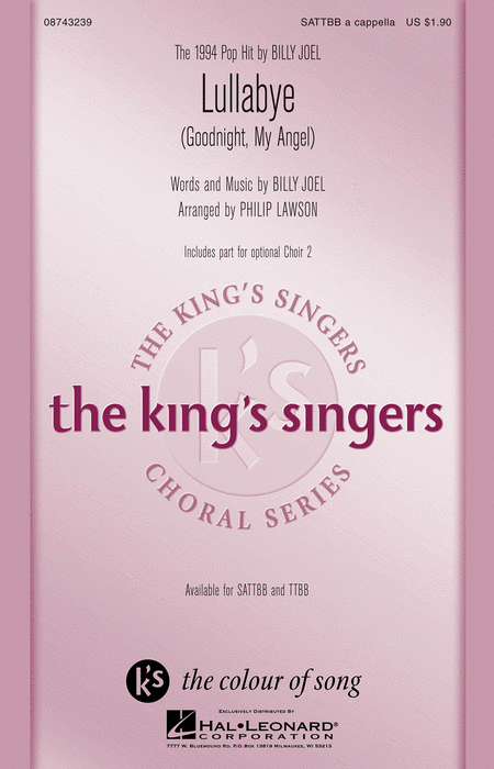 Lullabye (Goodnight, My Angel) : SATB : Philip Lawson : Billy Joel : King's Singers : Sheet Music : 08743239 : 073999432398 : 0634096370