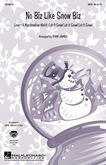 No Biz Like Snow Biz (Medley) : 2-Part : Ryan James : Sheet Music : 08743743 : 073999437430