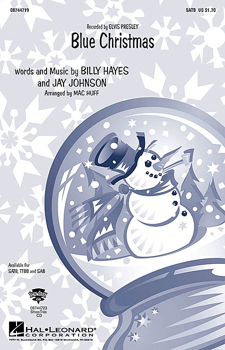 Blue Christmas : SATB : Mac Huff : Jay Johnson : Elvis Presley : Sheet Music : 08744719 : 073999892192
