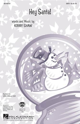 Hey Santa! : SSA : Kirby Shaw : Kirby Shaw : Sheet Music : 08744766 : 073999236613