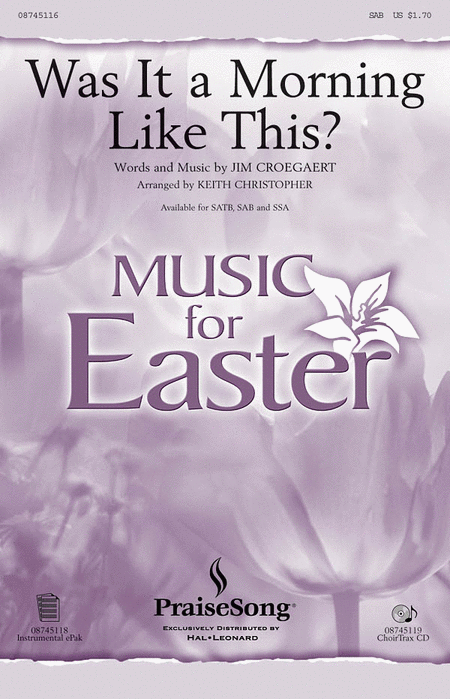 Was It a Morning Like This? : SAB : Keith Christopher : Sandi Patty : Sheet Music : 08745116 : 073999977547