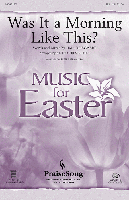 Was It a Morning Like This? : SSA : Keith Christopher : Sandi Patty : Sheet Music : 08745117 : 073999977578