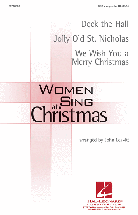 Women Sing at Christmas (Medley) : SSA : John Leavitt : Sheet Music : 08745383 : 884088062903