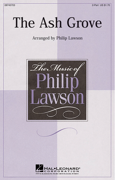 The Ash Grove : 2-Part : Philip Lawson : Sheet Music : 08745703 : 884088108762