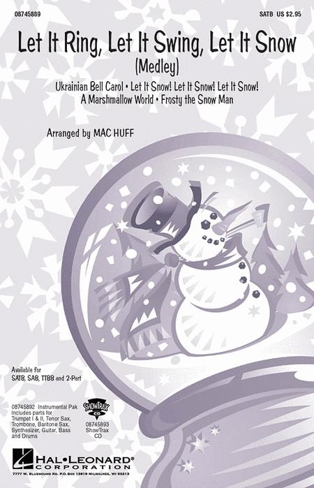 Let It Ring, Let It Swing, Let It Snow : 2-Part : Mac Huff : Sheet Music : 08745891 : 884088129040