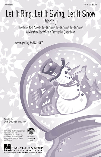 Let It Ring, Let It Swing, Let It Snow : TTBB : Mac Huff : Sheet Music : 08745914 : 884088129743