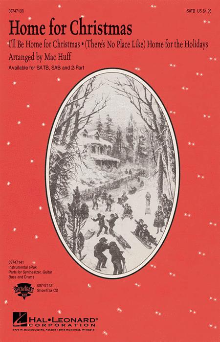 Home for Christmas (Medley) : SAB : Mac Huff : Sheet Music : 08747139 : 884088149505