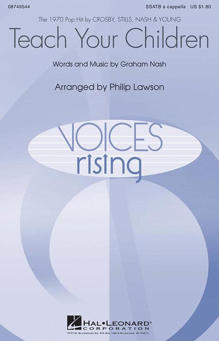 Teach Your Children : SSATB : Philip Lawson : Graham Nash : Crosby, Stills, Nash & Young : Sheet Music : 08749544 : 884088283407