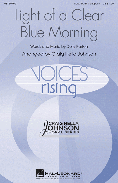 Light of a Clear Blue Morning : SATB : Craig Hella Johnson : Dolly Parton : Sheet Music : 08750799 : 884088466923
