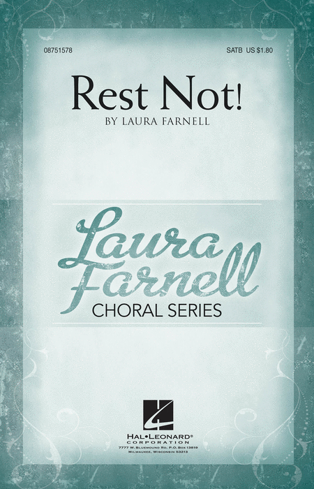 Rest Not! : SATB : Laura Farnell : Laura Farnell : Sheet Music : 08751578 : 884088484651