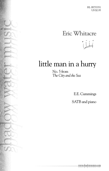 little man in a hurry : SATB : Eric Whitacre : Eric Whitacre : Sheet Music : 08753351 : 884088578404