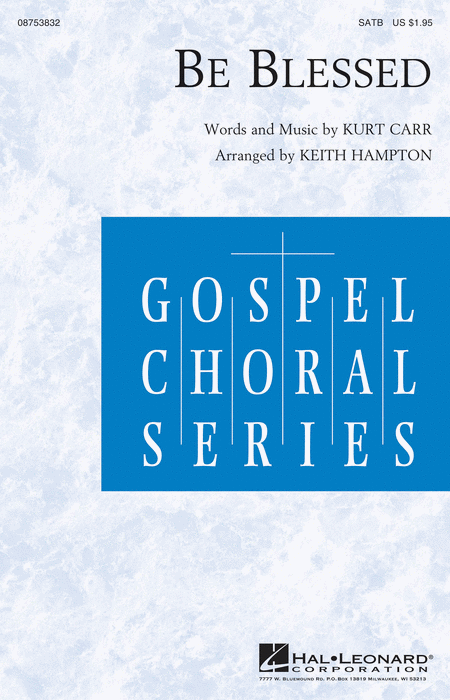 Be Blessed : SATB : Keith Hampton : Sheet Music : 08753832 : 884088599997