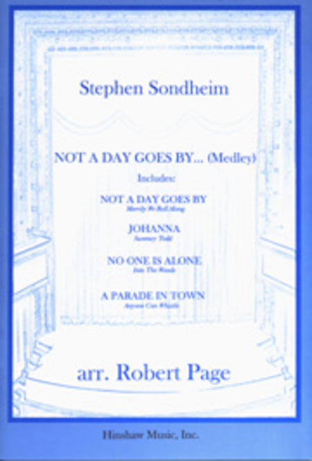 Not a Day Goes By...(Medley) : Robert Page : Sheet Music : 08763174 : 728215029264