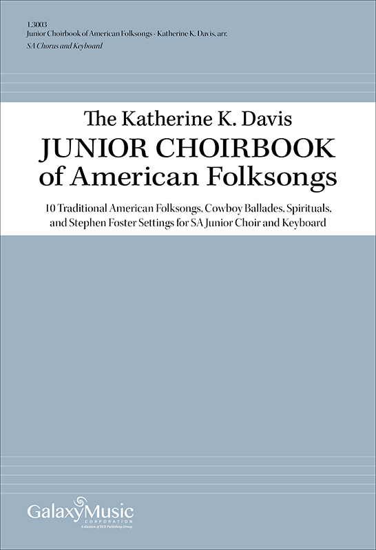 Katherine K. Davis : Junior Choir Book of American Folksongs : SA : Songbook : 1.3003