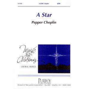 A Star : SATB : Pepper Choplin : Pepper Choplin : Sheet Music : 10-1048 : 000308020007