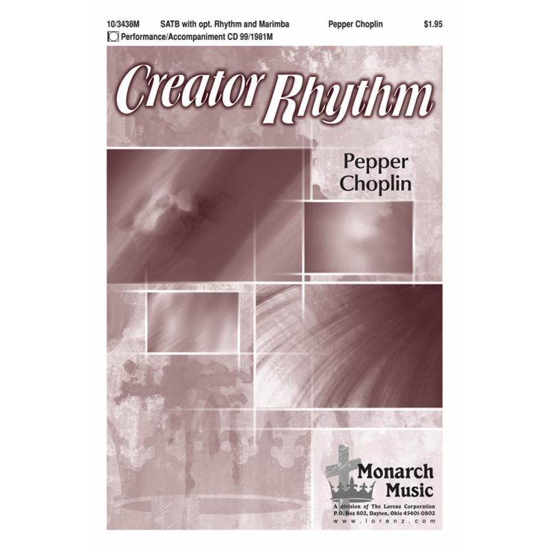 Creator Rhythm : SATB : Pepper Choplin : Pepper Choplin : Sheet Music : 10-3438M : 000308110494