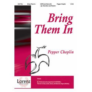 Bring Them In : SATB : Pepper Choplin : Pepper Choplin : Sheet Music : 10-3710L : 9781429191265