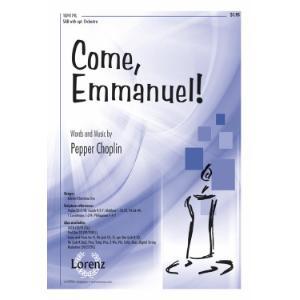 Come, Emmanuel! : SATB : Pepper Choplin : Pepper Choplin : Sheet Music : 10-4173L : 9781429125925