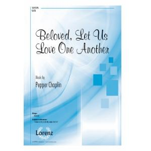 Beloved, Let Us Love One Another : SATB : Pepper Choplin : Pepper Choplin : Sheet Music : 10-4529L : 9781429137393