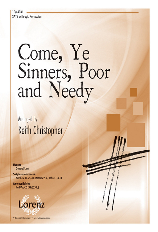 Come, Ye Sinners, Poor and Needy : SATB : Keith Christopher : Sheet Music : 10-4493L : 9781429135948