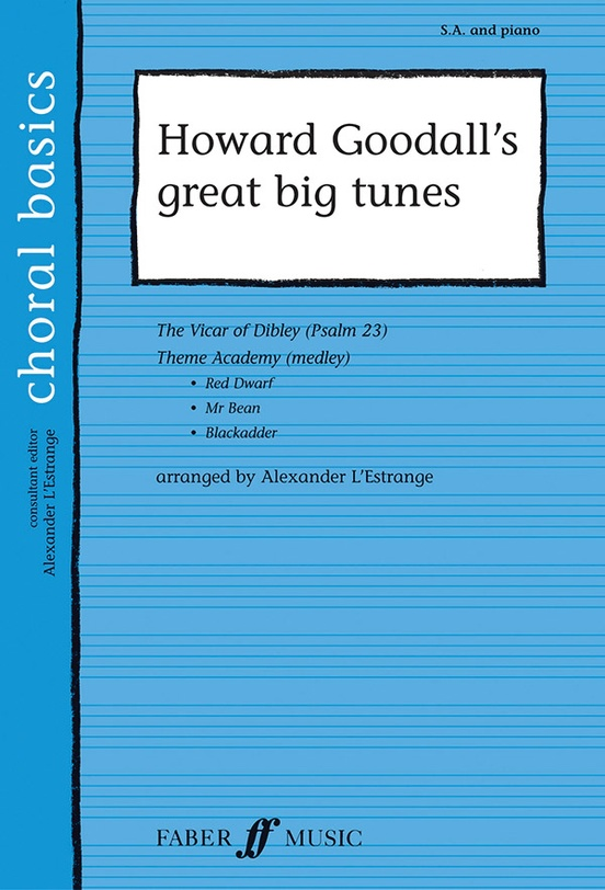 Howard Goodall : Howard Goodall's Great Big Tunes : SA : Songbook : 12-0571523676