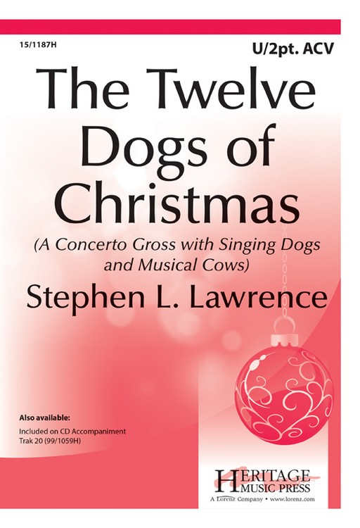The Twelve Dogs of Christmas : 2-Part : Stephen L Lawrence : Stephen L Lawrence : Sheet Music : 15-1187H : 000308027822