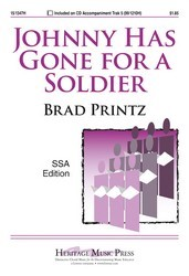 Johnny Has Gone for a Soldier : SSA : Brad Printz : Sheet Music : 15-1347H : 000308039139