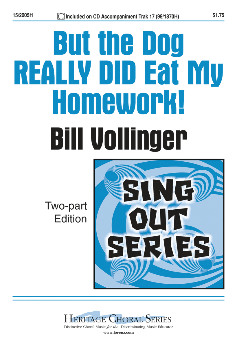 But the Dog REALLY DID Eat My Homework! : 2-Part : Bill Vollinger : Bill Vollinger : Sheet Music : 15-2005H : 000308101782