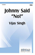"Johnny Said, ""No!"" : SSA : Rene Clausen : Rene Clausen : Sheet Music : 15-2032H : 000308101683"