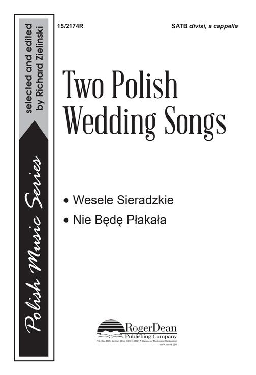Two Polish Wedding Songs : SATB divisi : Wesele Sieradzkie : Wesele Sieradzkie : Sheet Music : 15-2174R : 000308110388