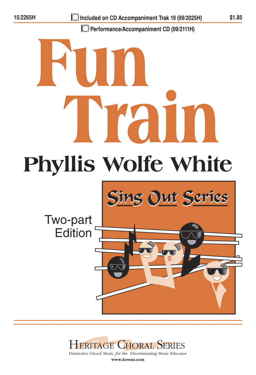 Fun Train : 2-Part : Phyllis Wolfe White : Phyllis Wolfe White : Sheet Music : 15-2265H : 9780893286439