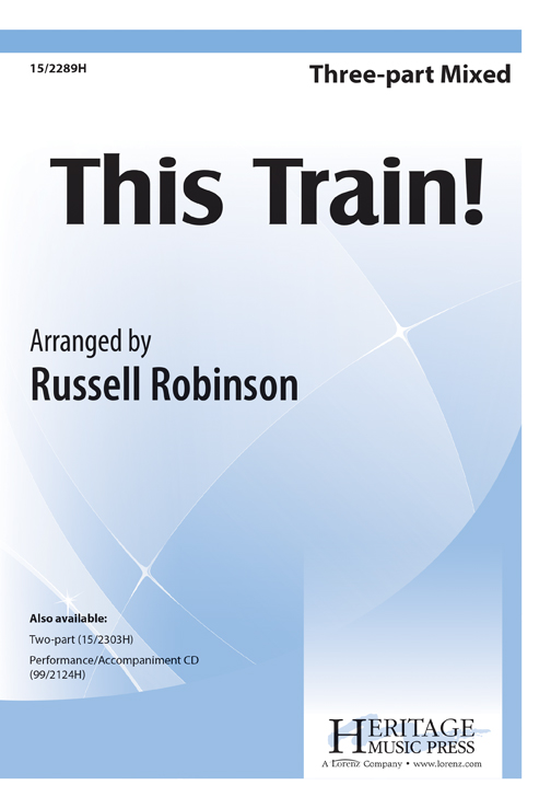This Train! : 2-Part : Russell Robinson : Russell Robinson : Sheet Music : 15-2303H : 9780893286682