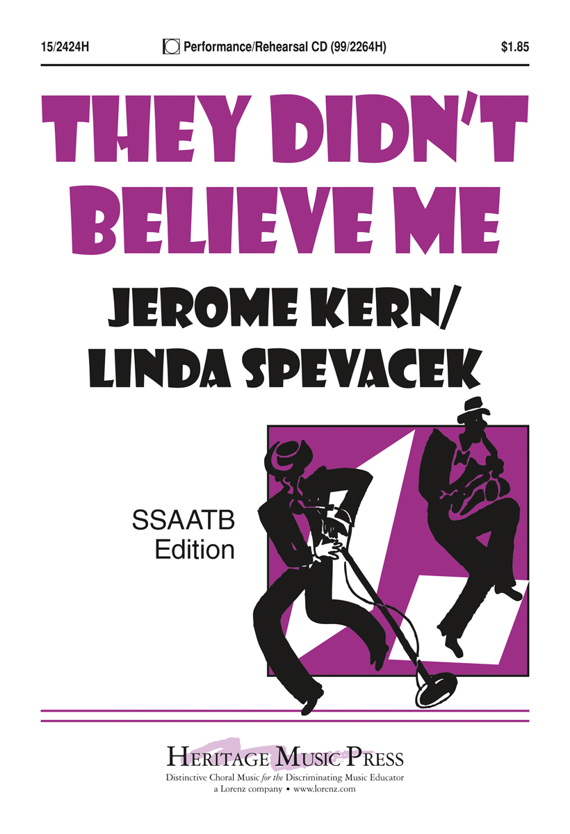 They Didn't Believe Me : SSAATB : Linda Spevacek : Jerome Kern : Sheet Music : 15-2424H : 9781429102452