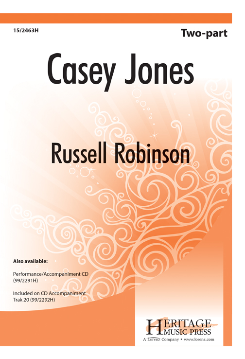 The Ballad of Casey Jones : 2-Part : Russell Robinson : Sheet Music : 15-2463H : 9781429102414