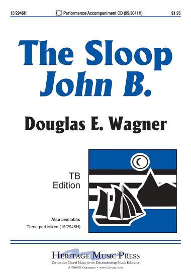 The Sloop John B. : TB : Douglas E. Wagner : Brian Wilson : The Beach Boys : Sheet Music : 15-2946H : 9781429130639