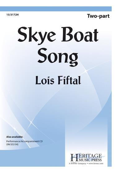 Skye Boat Song : 2-Part : Lois Fiftal : Sheet Music : 15-3172H : 9780787716059