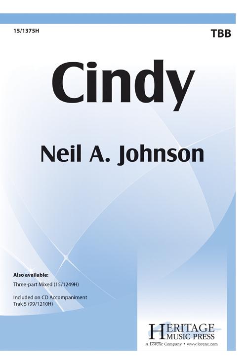 Cindy : TTB : Neil A. Johnson : Neil A. Johnson : Sheet Music : 15-1375H : 000308041958