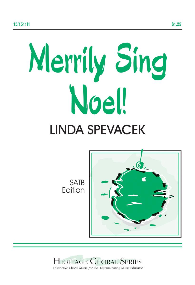 Merrily Sing Noel! : SATB : Linda Spevacek : Sheet Music : 15-1511H