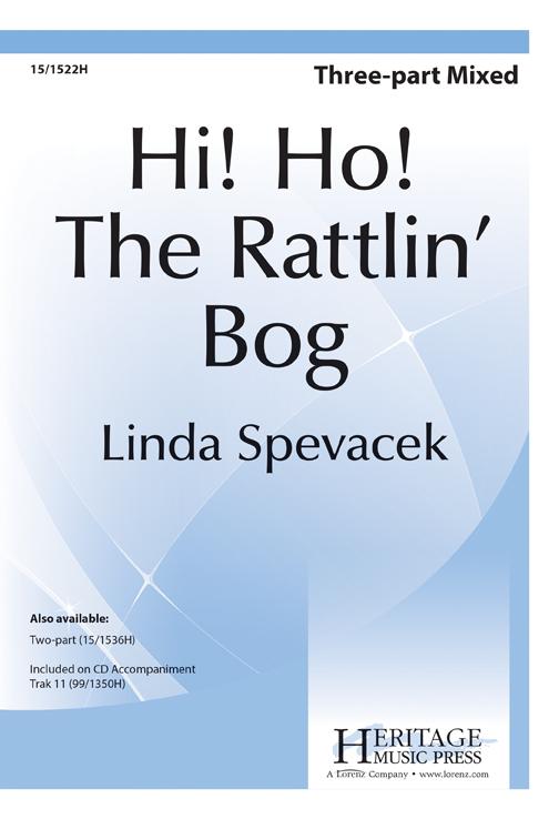 Hi Ho! The Rattlin' Bog : SAB : Linda Spevacek : Sheet Music : 15-1522H : 000308050486