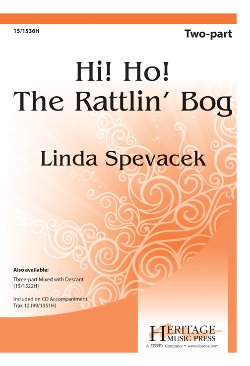 Hi Ho! The Rattlin' Bog : 2-Part : Linda Spevacek : Sheet Music : 15-1536H : 000308050479