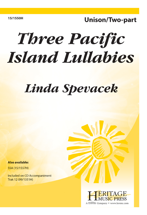 Three Pacific Island Lullabies : SSA : Linda Spevacek : Sheet Music : 15-1557H : 000308051186