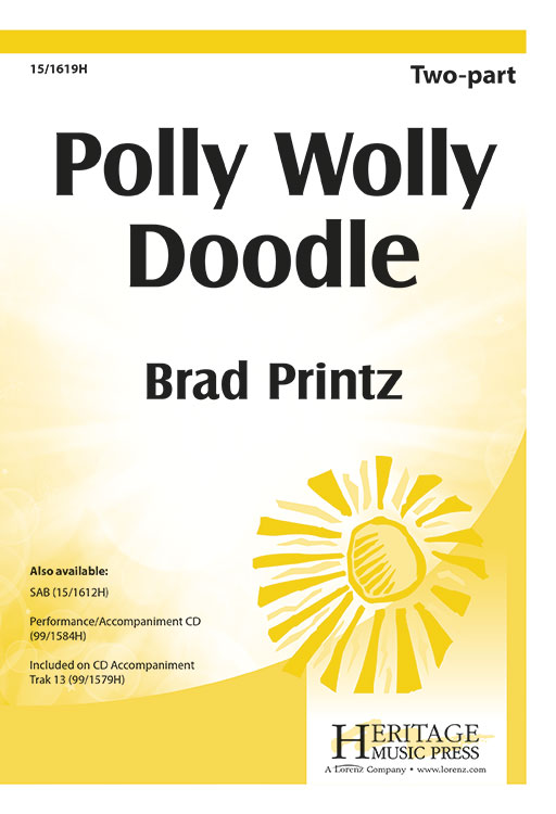 Polly Wolly Doodle : SAB : Brad Printz : Sheet Music : 15-1612H : 000308058499