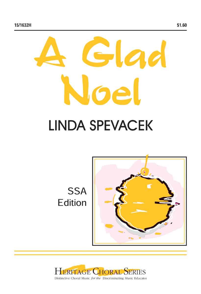 A Glad Noel : SSA : Linda Spevacek : Sheet Music : 15-1632H