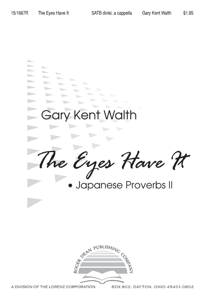 The Eyes Have It : SATB divisi : Gary Kent Walth : Sheet Music : 15-1667R : 000308062908